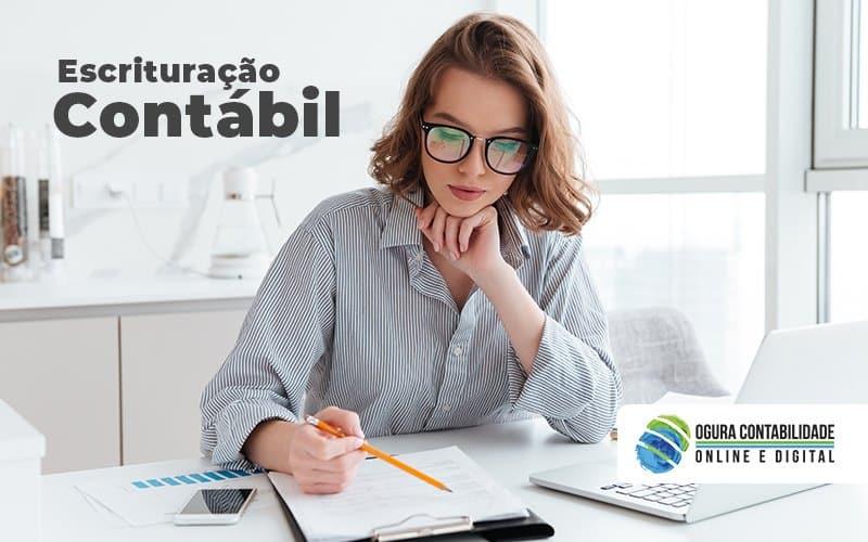 Escrituração Contábil - O que é e como pode impactar minha empresa?