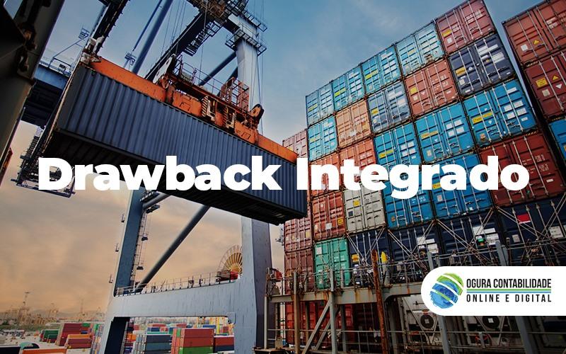 Drawback Integrado - Para sua empresa de importação/exportação