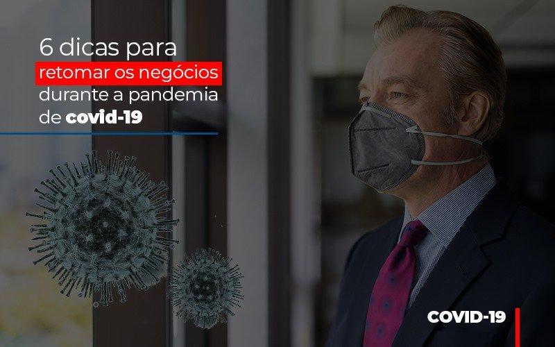 6-dicas-para-retomar-os-negocios-durante-a-pandemia-de-covid-19