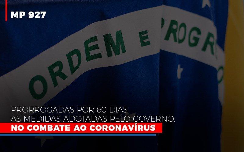 Mp 927 Prorrogadas Por 60 Dias As Medidas Adotadas Pelo Governo No Combate Ao Coronavirus - Contabilidade no Itaim Paulista - SP   Abcon Contabilidade